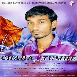 Chaha Hai Tumhe songs