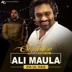 Ali Maula - Signature Series By Ratheesh Vega songs