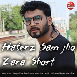 Haterz Sam Jho Zara Short songs
