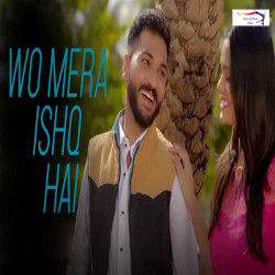 Wo Mera Ishq Hai songs