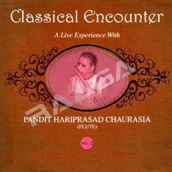 Classical Encounters - Pt.Hariprasad Chaurasia (Vol 2) songs