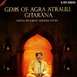 Gems Of Agra Atrauli Gharana songs
