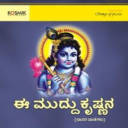 Ee Muddu Krishnana songs
