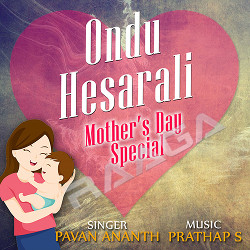 Ondu Hesarali - Mothers Day Special songs