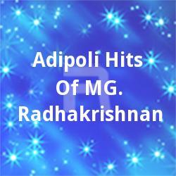 Adipoli Hits Of MG. Radhakrishnan songs