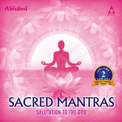 Sacred Mantras Salutation To The God - Vol 2 songs