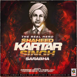 The Real Hero (Shaheed Kartar Singh Sarabha) songs