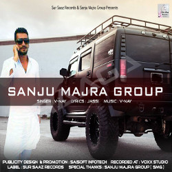Sanju Majra Group songs