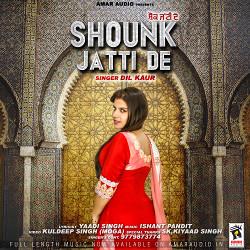 Shounk Jatti De songs