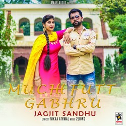 Muchh Futt Gabhru songs