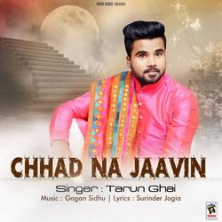 Chhad Na Jaavin songs