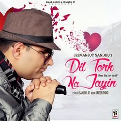 Dil Torh Na Jayin songs