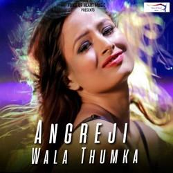Angreji Wala Thumka songs
