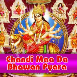 Chandi Maa Da Bhawan Pyara songs