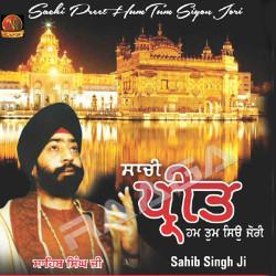 Sachi Preet Hum Tum Siyon Jori songs