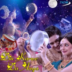 Din Karwe Da Aaya songs