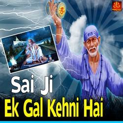 Sai Ji Ek Gal Kehni Hai songs