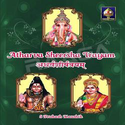 Atharva Sheersha Trayam songs