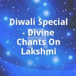 Diwali Special - Divine Chants On Lakshmi songs
