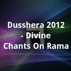 Dusshera 2012 - Divine Chants On Rama songs