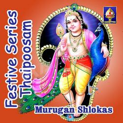 Festive Series - Thaipoosam (Murugan Shlokas) songs