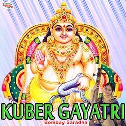 Kuber Gayatri Mantra songs