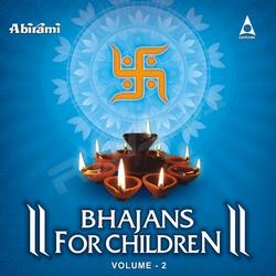 Bhajans For Children - Vol 2 songs