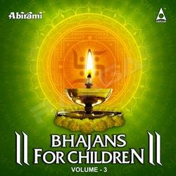 Bhajans for Children - Vol 3 songs