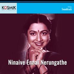 Ninaive Ennai Nerungathey songs