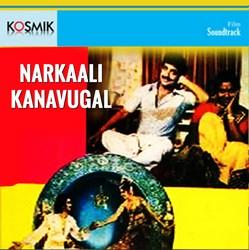 Naarkaali Kanavugal songs