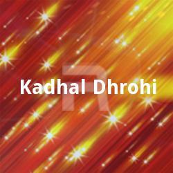 Kadhal Dhrohi songs