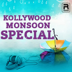 Kollywood Monsoon Special songs
