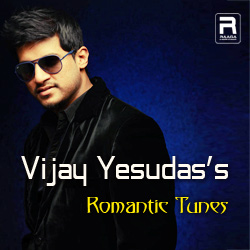 Vijay Yesudas's Romantic Tunes songs