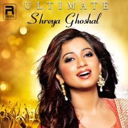 Ultimate Shreya Ghoshal songs