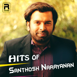 Hits of Santhosh Narayanan songs