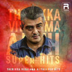 Therikka Vidalama - Ajith Super Hits songs