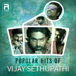 Popular Hits of Vijay Sethupathi songs