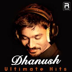 Dhanush Ultimate Hits