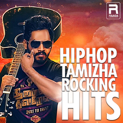 Hiphop Tamizha Rocking Hits songs