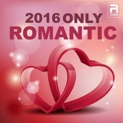 2016 Only Romantic songs