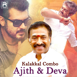 Kalakkal Combo - Ajith & Deva songs
