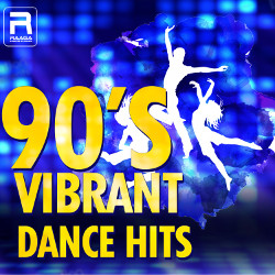 90s Vibrant Dance Hits songs