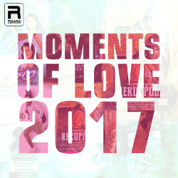 Moments Of Love 2017 songs