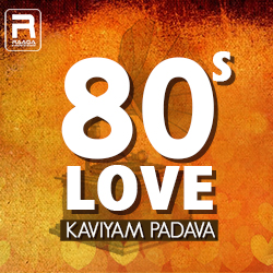 80's Love - Kaviyam Padava songs