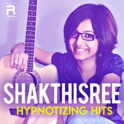 Shakthisree's Hypnotizing Hits songs