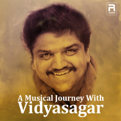 A Musical Journey With Vidyasagar songs