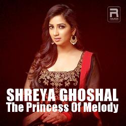 Shreya Ghoshal - The Princess Of Melody songs