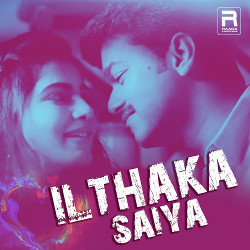 Ilthaka Saiya songs