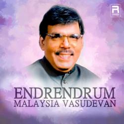 Endrendrum Malaysia Vasudevan songs