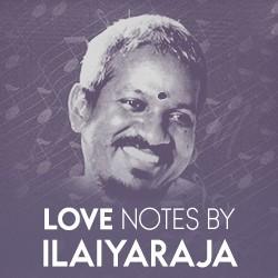 Love Notes by Ilaiyaraja songs